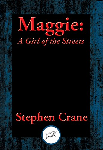 Maggie: A Girl of the Streets (Maggie A Girl Of The Streets Naturalism)