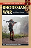The Rhodesian War, Paul L. Moorcraft and Peter McLaughlin, 0811707253