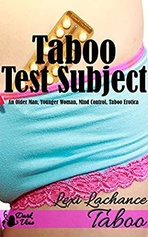 Taboo Test Subject: An Older Man, Younger Woman, Mind Control, Taboo Erotica (Taboo Subjects)