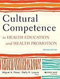 Cultural Competence in Health Education and Health Promotion 2nd Edition