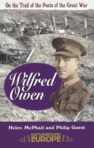 Wilfred Owen: On the Trail of the Poets of the Great War (Battleground Europe. on the Trail of the Poets of the Great War)