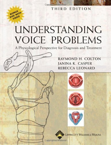 Understanding Voice Problems: A Physiological Perspective for Diagnosis and Treatment (UNDERSTANDING VOICE PROBLEMS: PHYS PERSP/ DIAG & TREATMENT) by Raymond H. Colton PhD (2005-10-10)