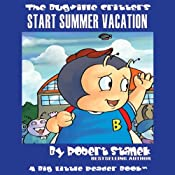 The Bugville Critters Start Summer Vacation: Buster Bee's Adventure Series, Book 8 | Robert Stanek