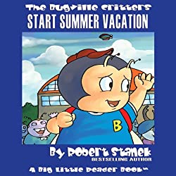 The Bugville Critters Start Summer Vacation