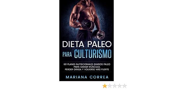 DIETA PALEO Para CULTURISMO: 60 PLANES NUTRICIONALES DIARIOS ...