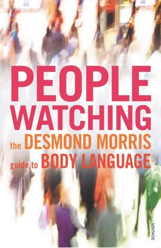Peoplewatching : The Desmond Morris Guide to Body Language by DESMOND MORRIS (2002-08-01)
