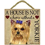 Yorkshire Terrier (with bow) Gift - Plaque 5 x 5 House is not a Home - Hang it or Stand it on the easel.. by Wall Plaques