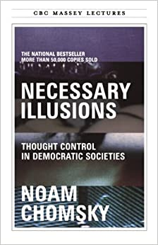 Book Necessary Illusions: Thought Control in Democratic Societies (Massey Lectures) by Noam Chomsky (25-Jun-1905)