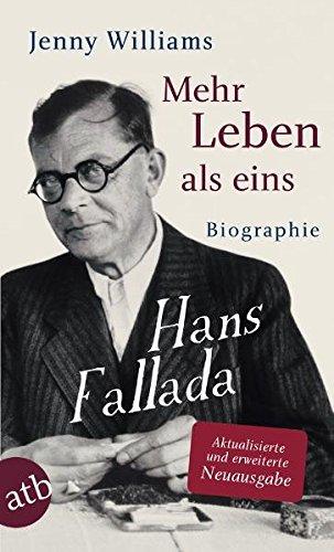 Mehr Leben als eins: Hans Fallada. Biographie