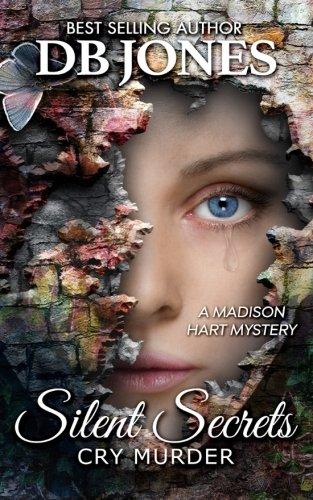 Silent Secrets, Cry Murder (Madison Hart Mysteries) (Volume 7) ebook