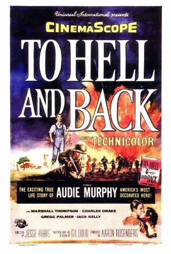 Movie Hell Poster - To Hell and Back Movie Poster (27 x 40 Inches - 69cm x 102cm) (1955) -(Audie Murphy)(Marshall Thompson)(Jack Kelly)(Charles Drake)(Gregg (Hunter) Palmer)(Paul Picerni)