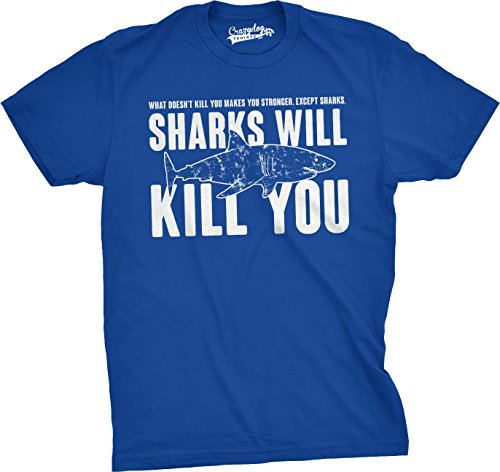 - Mens Sharks Will Kill You Funny T Shirt Sarcasm Novelty Offensive Tee for Guys (Blue) - XL