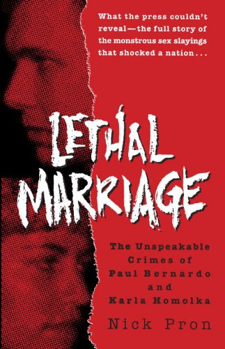 Lethal Marriage: The Unspeakable Crimes of Paul Bernardo and Karla Homolka cover