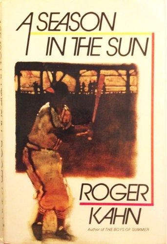 A Season In The Sun by Roger Kahn