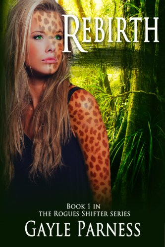 Rebirth (Rogues Shifter Series Book 1) by [Parness, Gayle]