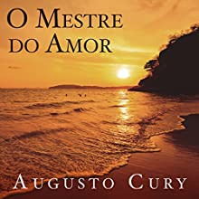 O mestre do amor [The Master of Love] Audiobook by Augusto Cury Narrated by Jaime Leibovich