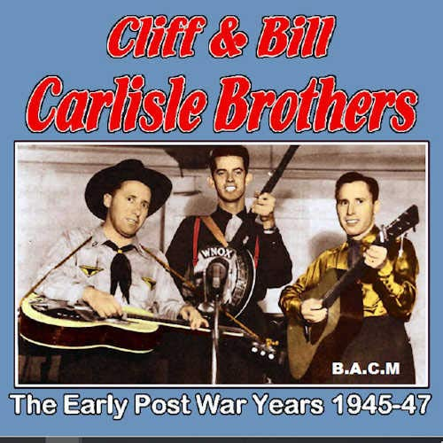 Carlisle Brothers: The Early Post War Years 1945-47