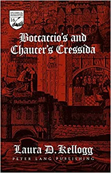 Boccaccio's and Chaucer's Cressida (Studies in the Humanities Literature - Politics - Society)