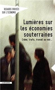 Lumière sur les économies souterraines par  Revue Regards croisés sur l'économie