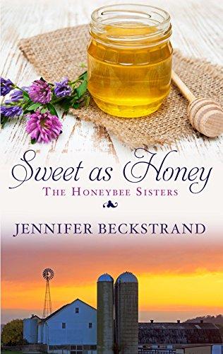 Sweet As Honey (The Honeybee Sisters) ebook