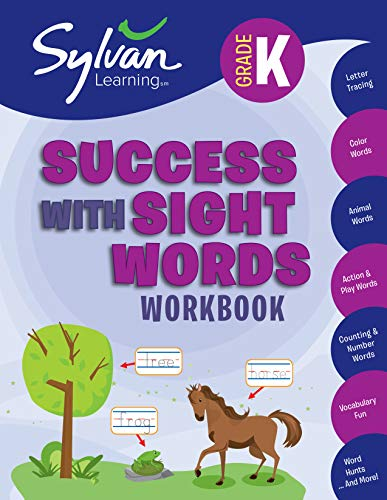 Kindergarten Success with Sight Words Workbook: Activities, Exercises, and Tips to Help Catch Up, Keep Up, and Get Ahead (Sylvan Language Arts Workbooks)