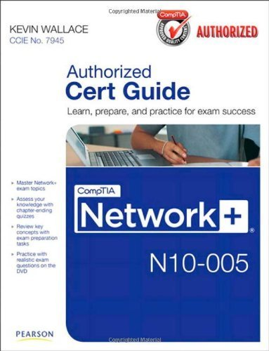 CompTIA Network+ N10-005 Authorized Cert Guide by Wallace, Kevin 1st (first) Edition (Authorized Cert Guide)