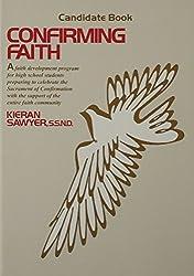 Confirming Faith: Candidate Book by Kieran Sawyer (2001-03-06)