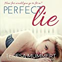 Perfect Lie Audiobook by Teresa Mummert Narrated by Katy O'Leary