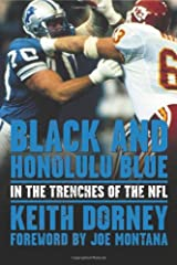 Black and Honolulu Blue: In the Trenches of the NFL Hardcover