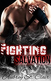 Fighting for Salvation: An MMA Romance Novel by [St. Clair, Aubrey, Valentine, Sienna]