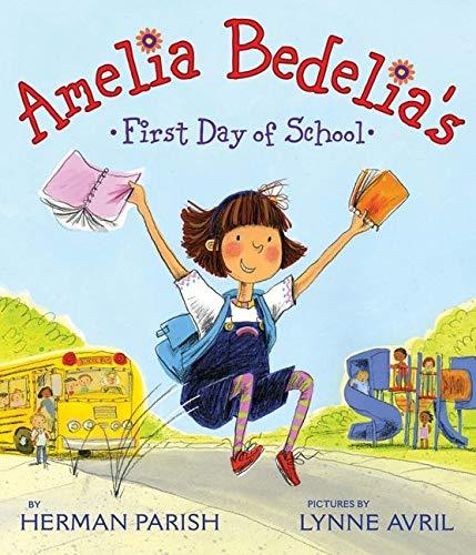 Amelia Bedelia's First Day of School: Parish, Herman, Avril, Lynne:  9780062032744: Amazon.com: Books