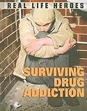 Stories about Surviving Drug Addiction, Paul Mason, 184837691X