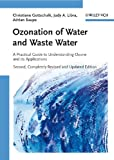Ozonation of Water and Waste Water, Christiane Gottschalk and Judy Ann Libra, 352731962X