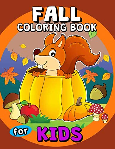 Fall Coloring Books for Kids: A beautiful Autumn coloring book