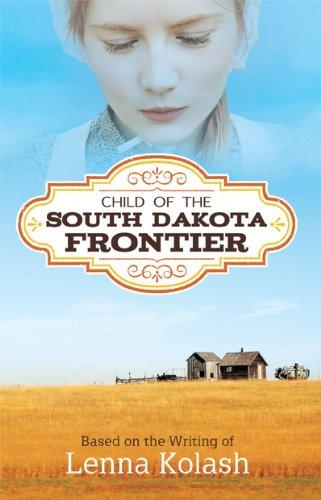 Download Child of the South Dakota Frontier pdf epub