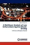 A Multilayer Analysis of Law Enforcement Against Drunk-Driving, Nuttakrit Powintara, 3848491117