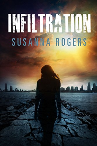 Infiltration (Infiltration Book 1) by [Rogers, Susanna]