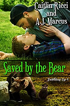 Saved By The Bear (Patching Up Book 4) by [Ricci, Caitlin, Marcus, A.J.]