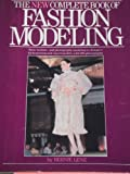 The New Complete Book of Fashion Modeling, Lenz, Bernie and Niccoli, Ria, 0517543451