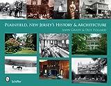 Plainfield, New Jersey's History and Architecture, John Grady and Dot Pollard, 0764329154
