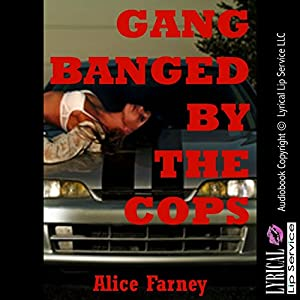 Gangbanged by the Cops Audiobook