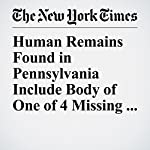 Human Remains Found in Pennsylvania Include Body of One of 4 Missing Men | Matthew Haag,Christine Hauser