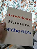 img - for American Masters of the 60's book / textbook / text book