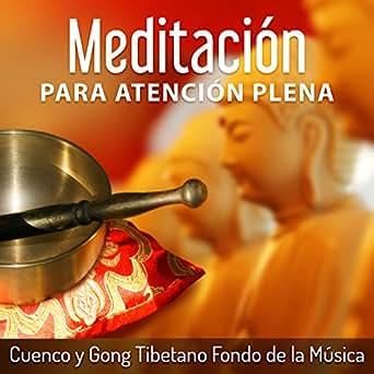 Meditación para Atención Plena: Cuenco y Gong Tibetano Fondo ...