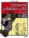 Concevoir et réaliser une BD : Toutes les étapes de l'écriture à la diffusion par Cooney