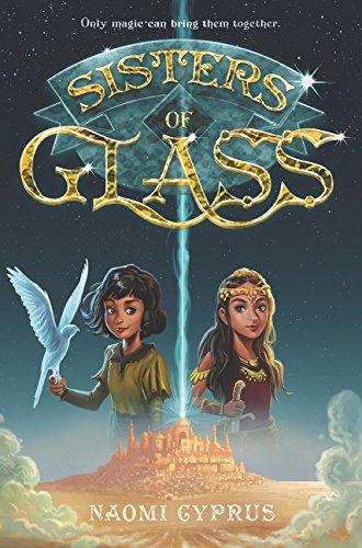 Sisters of Glass: Cyprus, Naomi: 9780062458476: Amazon.com: Books