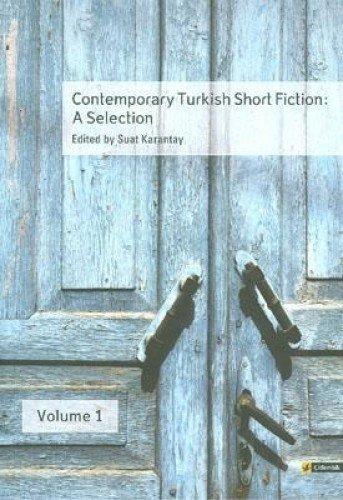 Contemporary Turkish Short Fiction: A Selection (Citlembik Publications) (Volume 1) Suat Karantay