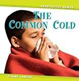 The Common Cold, Elaine Landau, 0761428445
