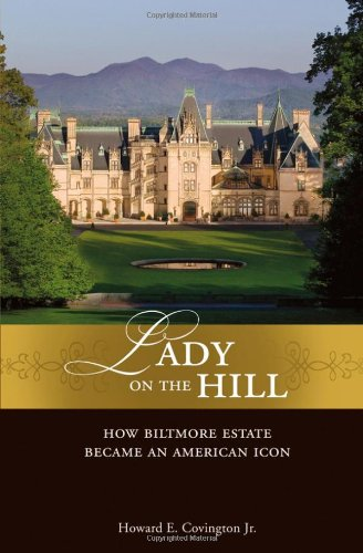 Lady on the Hill: How Biltmore Estate Became an American (American Icon)