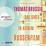Das gibts in keinem Russenfilm   Thomas Brussig